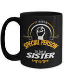 Personalized Sister Mugs - 15 oz Sister Coffee Mug - Sister Gift - Best Sister Coffee Mug - Best Sister Mug - It Takes A Special Person To Be A Sister