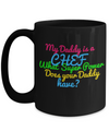 Cook Gift - 15oz Coffee Mug - Chef Mug - Culinary Gifts For Men - My Daddy Is A Chef What Superpower Does Your Daddy Have - Coffee Mug - YesECart