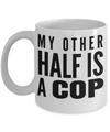 Funny Police Officer Gifts - Police Academy Graduation Gifts - Retired Police Officer Gifts - Police Mug - My Other Half is a Cop White Mug - Coffee Mug - YesECart
