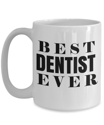 15oz Dentist Coffee Mug - Funny Dentist Mug - Gift For Dentist - Dentist Mug - Best Dentist Ever - Coffee Mug - YesECart