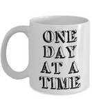 Daily Inspirational Quotes-Positive Affirmations Morning Coffee Mug Gift For Men Women-One Day At A Time - Coffee Mug - YesECart