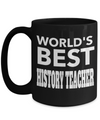 Best History Teacher Mug - 15oz History Teacher Coffee Mug -Teacher Gifts For Christmas -  World Is Best History Teacher - Coffee Mug - YesECart