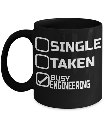 Funny Engineering Gifts - Engineer Mug - Single Taken Busy Engineering - Coffee Mug - YesECart
