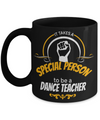 Dance Teacher Mug - Funny Dance Teacher Gifts - It Takes a Special Person To Be a Dance Teacher Black Mug - Coffee Mug - YesECart