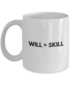 Positive - Will is greater (White) - Coffee Mug - YesECart