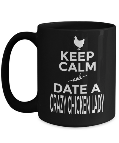 Chicken Mug - 15oz Chicken Coffee Mug - Chicken Gifts - Chicken Gifts For Chicken Lovers - I Cant Keep Calm And Date Crazy Chicken Lady - Coffee Mug - YesECart