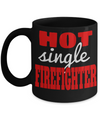 Firefighter Gifts For Women - Funny Firefighter Gifts For Girlfriends - Firefighter Girlfriend Gifts - Firefighter Mug - Hot Single Firefighter Black Mug - Coffee Mug - YesECart
