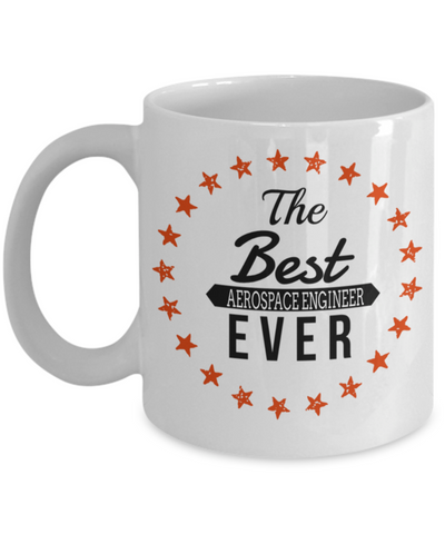 Funny Aerospace Engineering Gifts - Aerospace  Engineer Mug - The Best Aerospace Engineer Ever - Coffee Mug - YesECart