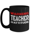Best Teacher Mug - 15oz Teacher Coffee Mug - Teacher Gifts For Christmas - Funny Teacher Gift Ideas - Retirement Gifts For Teachers -  Warning Teacher With An Attitude - Coffee Mug - YesECart