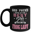 Frog Gifts-Frog Themed Gifts-Frog Mug-Mug Frog-Frog Mom-God Found Some of The Best Girls and Made Them Frog Lady Black Mug - Coffee Mug - YesECart