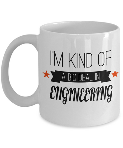 Funny Engineering Gifts - Engineer Mug - I am Kind of a Big Deal In Engineering - Coffee Mug - YesECart