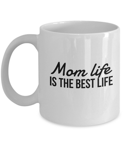 Gifts For Mom-Mom Gift-Mom Mug--Mom Life Is The Best Life - Coffee Mug - YesECart