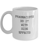 Pharmacist do it with side effect  White - Coffee Mug - YesECart