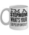 Good Step Mom Gifts  For Christmas Or Wedding - Step Mom Gifts For Birthday - Best Step Mom Mug - I Am A Step Mom Whats Your Superpower - Coffee Mug - YesECart