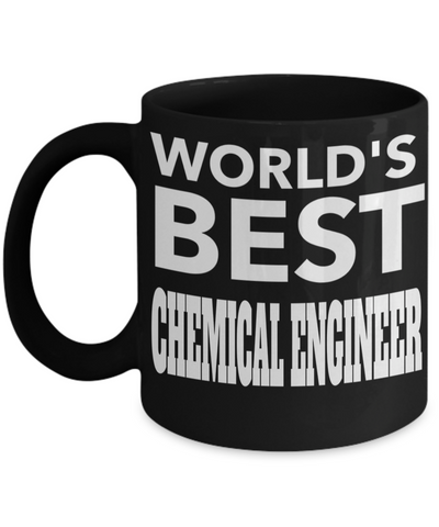 Funny Chemical Engineering Gifts - Chemical  Engineer Mug - Worlds Best Chemical Engineer - Coffee Mug - YesECart