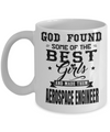 Funny Aerospace Engineering Gifts - Aerospace  Engineer Mug - God Found Some Of The Best Girls And Made Them Aerospace Engineer - Coffee Mug - YesECart