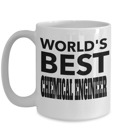 15oz Coffee Mug - Funny Chemical Engineering Gifts - Chemical Engineer Mug - Worlds Best Chemical Engineer - Coffee Mug - YesECart