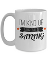 Captain Mug - 15oz Coffee Mug - Sailing Mug - Boating Mug - Sailing Gifts For Men - I Am Kind Of A Big Deal In Sailing - Coffee Mug - YesECart