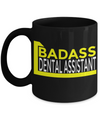 Dental Assistant Gifts For Women or Men - Funny Dental Assistant Graduation Gifts - Dental Assistant Mug - Badass Dental Assistant - Coffee Mug - YesECart