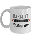 Coffee Mug Funny-Funny Mugs-Mugs Funny-Funny Mugs For Women-Funny Tea Mugs-Coffee Mugs Funny-Sarcasm Mug-Funny Coffee Mug-Im Kind Of A Big Deal In Instagram - Coffee Mug - YesECart