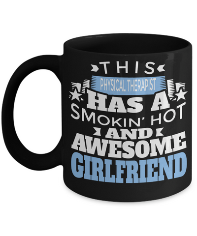 Best Physical Therapist Gifts - Funny Physical Therapist Mug - This Physical Therapist Has A Smoking Hot And Awesome Girlfriend - Coffee Mug - YesECart