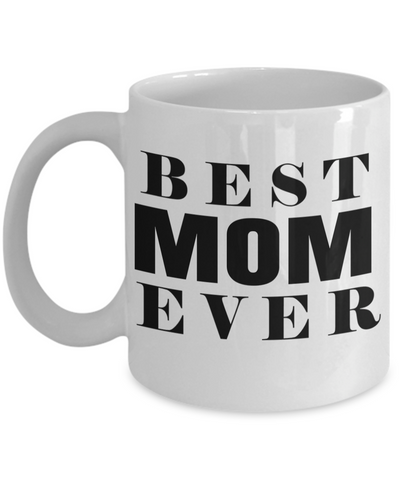 Funny Coffee Mugs For Mom -best Mom Mugs Coffee - Mom Coffee Mug-cheap Gift Ideas For Mom - Funny Gifts For Mom - Birthday Gift Mom - Mugs For Mom - Best Mom Ever White Mug - Coffee Mug - YesECart