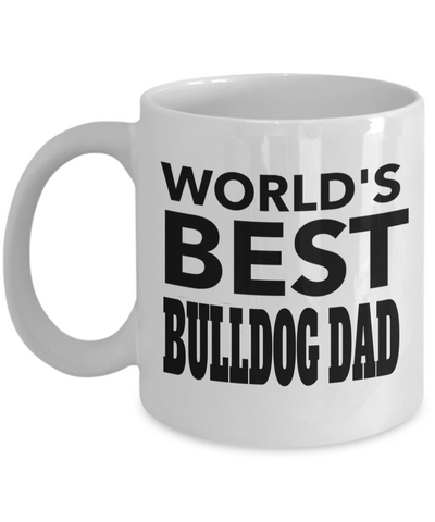 Bulldog Coffee Mug-English Bulldog Gifts-American Bulldog Gifts-Bulldog Dad-Worlds Best Bulldog Mom White Mug - Coffee Mug - YesECart