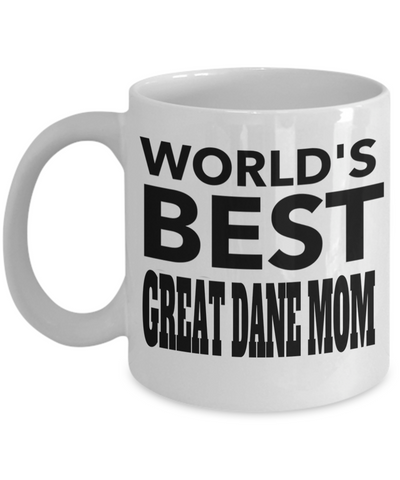 Great Dane Gifts-Great Dane Mug-Great Dane Mom-Worlds Best Great Dane Mom White Mug - Coffee Mug - YesECart