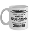 Chihuahuas Gift-I Love My Chihuahua Mug-Chihuahuas Mom-It Cannot Be Inherited Nor Can It Ever Be Purchased I Have Eared It With My Blood Sweat And Tears I Own It Forever The Title Chihuahuas Mom - Coffee Mug - YesECart