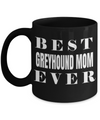 Greyhound Coffee Mug-Greyhound Gifts-Gifts For Greyhound Lovers-Greyhound Mom-Best Greyhound Mom Ever Black Mug - Coffee Mug - YesECart
