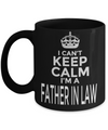 Best Birthday Gifts For Father In Law - Father In Law Coffee Mug - Gift Ideas For Father In Law  For Wedding - I Cant Keep Calm I am a Father in Law Black Mug - Coffee Mug - YesECart