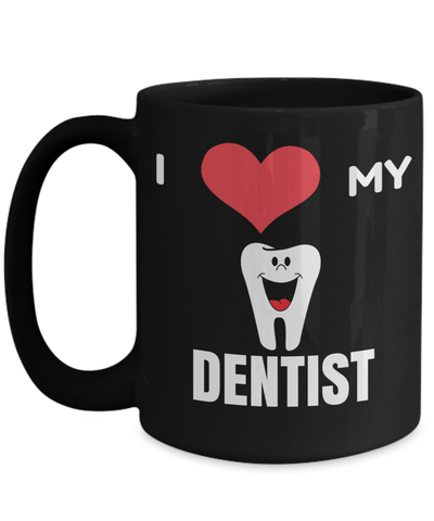 15oz Dentist Coffee Mug - Funny Dentist Mug - Gift For Dentist - Dentist Mug - I Love My Dentist - Coffee Mug - YesECart