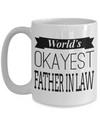 Best Birthday Gifts For Father In Law - 15 oz Father In Law Coffe Mug - Father In Law Coffee Mug - Gift Ideas For Father In Law For Wedding - Worlds Okayest Father In Law - Coffee Mug - YesECart