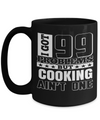 Cook Gift - 15oz Coffee Mug - Chef Mug - Culinary Gifts For Men - I Got 99 Problems But Cooking Are Not One - Coffee Mug - YesECart