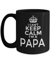 Best Papa Mug - Best Papa Gift Ideas - Nana Papa Gifts -Best Grandpa Gifts - Best Papa 15oz Coffee Mug  - I Cant Keep Calm I Am A Papa - Coffee Mug - YesECart