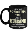 Husband Gifts From Wife - Anniversary Gifts For Husband - Birthday Gifts For Husband - Best Gift Ideas For Husband - Best Husband Coffee Mug - I am Not Ignoring You I am a Husband and Cant Hear Bullshit Anymore Black Mug - Coffee Mug - YesECart