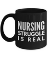 Funny - Nursing Struggle is Real (Black) - Coffee Mug - YesECart