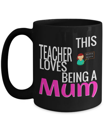 Best Teacher Mug - 15oz Teacher Coffee Mug - Teacher Gifts For Christmas - Funny Teacher Gift Ideas - Retirement Gifts For Teachers - This Teacher Loves Being A Mum - Coffee Mug - YesECart