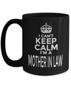 Best Gifts For Mother In Law - Mother In Law Mug - 15 oz Mother In Law Coffe Mug - Funny Mother In Law Gifts Ideas - I Cant Keep Calm I Am A Mother In Law - Coffee Mug - YesECart