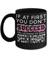 Funny Speech Therapist Gifts - Speech Therapists Mug - If At First You Dont Succeed Try Listening To Your Speech Therapist - Coffee Mug - YesECart