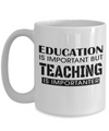 Best Teacher Mug - 15oz Teacher Coffee Mug - Teacher Gifts For Christmas - Funny Teacher Gift Ideas - Retirement Gifts For Teachers - Education Is Important But Teaching Is Importanter - Coffee Mug - YesECart