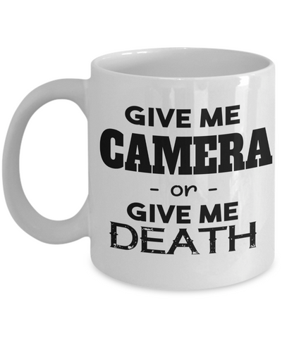 Funny Photographer Gifts For Women - Gift Ideas For Photographers - Photographer Coffee Mug - Give Me Camera Or Give Me Death - Coffee Mug - YesECart