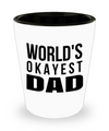 Fathers Day Gift- Unique Gifts For Dad - Best Dad Gifts - Gift Ideas For Dad -World's Okayest Dad Shot Glass - Shot Glass - YesECart