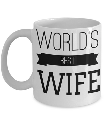 Best Wife Coffee Mug - Anniversary Gifts For Wife - Best Gift Ideas For Wife - Gifts For Wife Birthday - Worlds Best Wife White Mug - Coffee Mug - YesECart