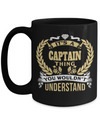 Captain Mug - 15oz Coffee Mug - Sailing Mug - Boating Mug - Sailing Gifts For Men - Its A Captain Thing You Would Not Understand - Coffee Mug - YesECart