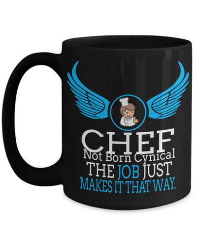 Cook Gift - 15oz Coffee Mug - Chef Mug - Culinary Gifts For Men - Chef Not Born Cynical The Job Just Makes It That Way - Coffee Mug - YesECart