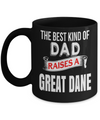 Great Dane Gifts-Great Dane Mug-Great Dane Dad-The Best Kind of Dad Raises a Great Dane Black Mug - Coffee Mug - YesECart