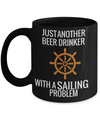 Captain Mug- Sailing Mug - Boating Mug- Sailing Gifts For Women-Captain Gifts For Women - Just Another Beer Drinker With A Sailing Problem - Coffee Mug - YesECart