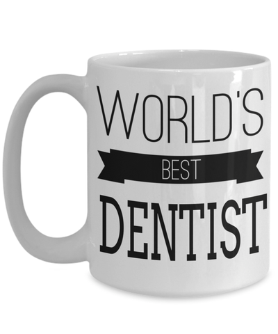 15oz Dentist Coffee Mug - Funny Dentist Mug - Gift For Dentist - Dentist Mug - Worlds Best Dentist - Coffee Mug - YesECart