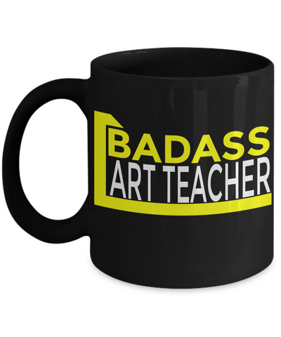 Art Teacher Gifts - Art Teacher Mug - Badass Art Teacher Black Mug - Coffee Mug - YesECart
